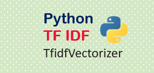 TF IDF | TfidfVectorizer Tutorial Python with Examples